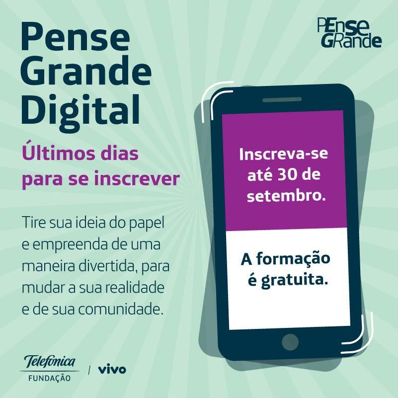 Fundação Telefonica - Pense Grande Digital